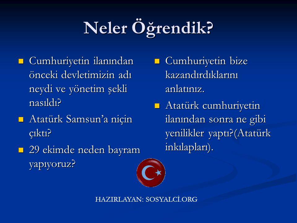Neler Öğrendik Cumhuriyetin ilanından önceki devletimizin adı neydi ve yönetim şekli nasıldı Atatürk Samsun'a niçin çıktı