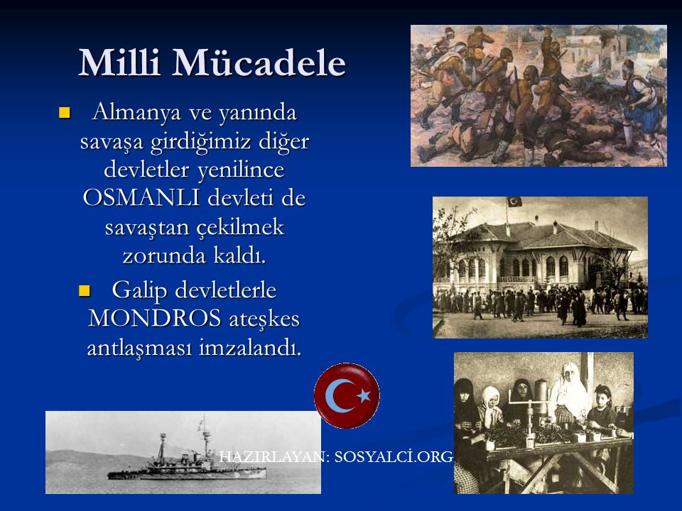 Galip devletlerle MONDROS ateşkes antlaşması imzalandı.