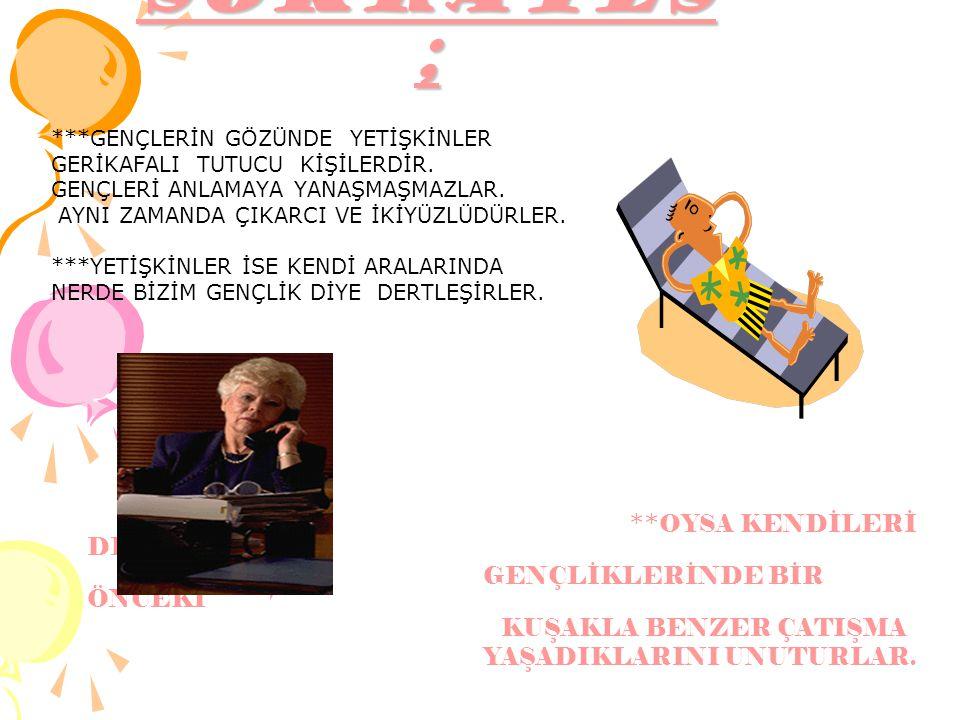 SOKRATES ; **OYSA KENDİLERİ DE; GENÇLİKLERİNDE BİR ÖNCEKİ