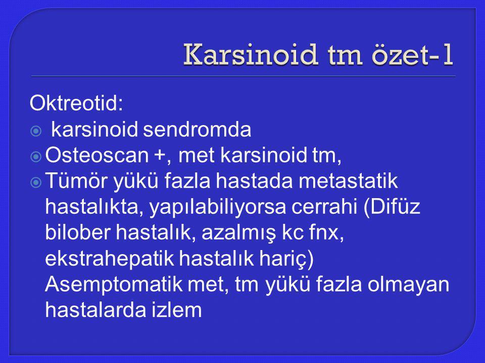 Karsinoid tm özet-1 Oktreotid: karsinoid sendromda