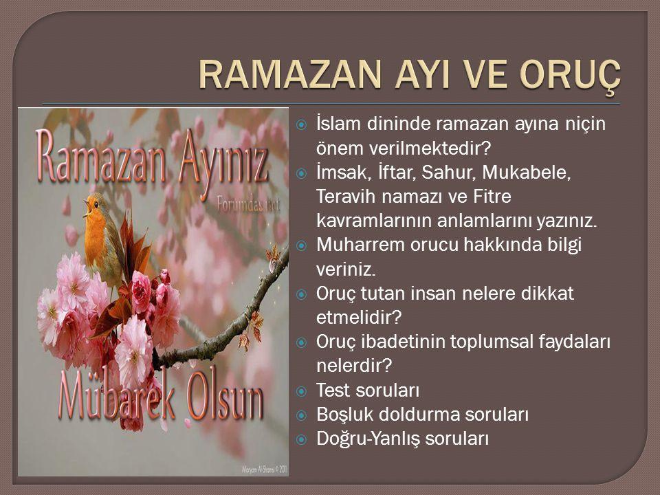 RAMAZAN AYI VE ORUÇ İslam dininde ramazan ayına niçin önem verilmektedir