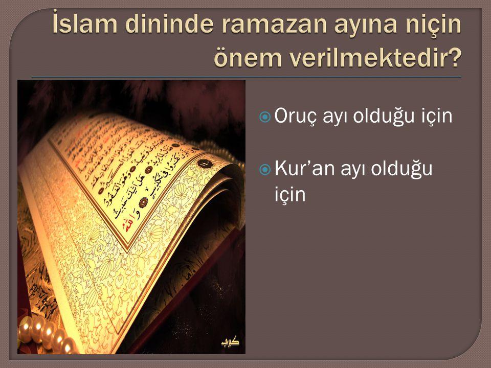 İslam dininde ramazan ayına niçin önem verilmektedir