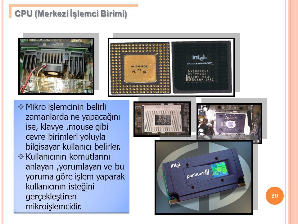 CPU (Merkezi İşlemci Birimi)