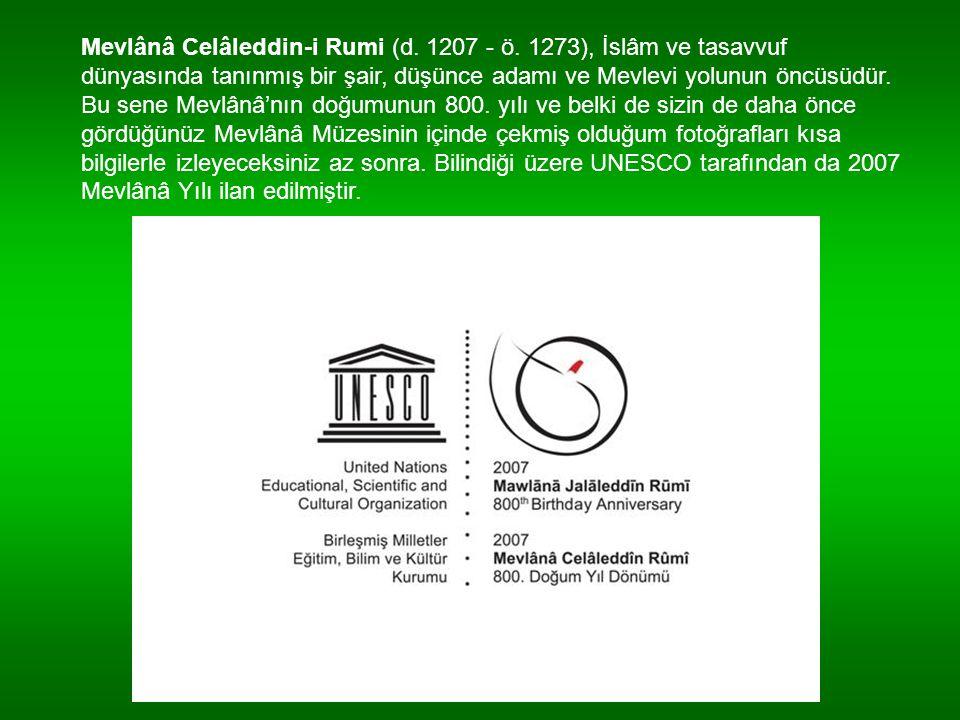 Mevlânâ Celâleddin-i Rumi (d. 1207 - ö