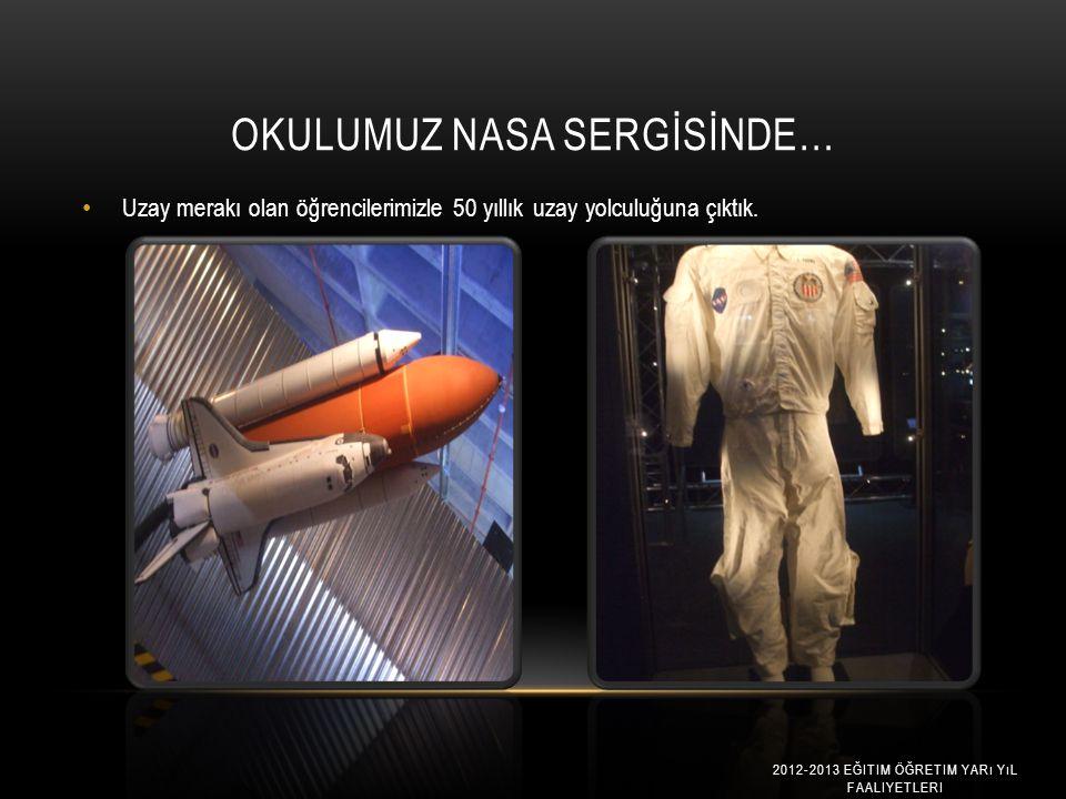 Okulumuz NASA Sergİsİnde…