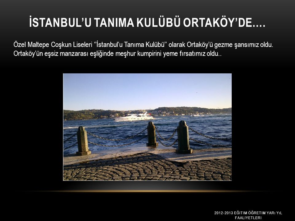İstanbul'u Tanima Kulübü Ortaköy'de….