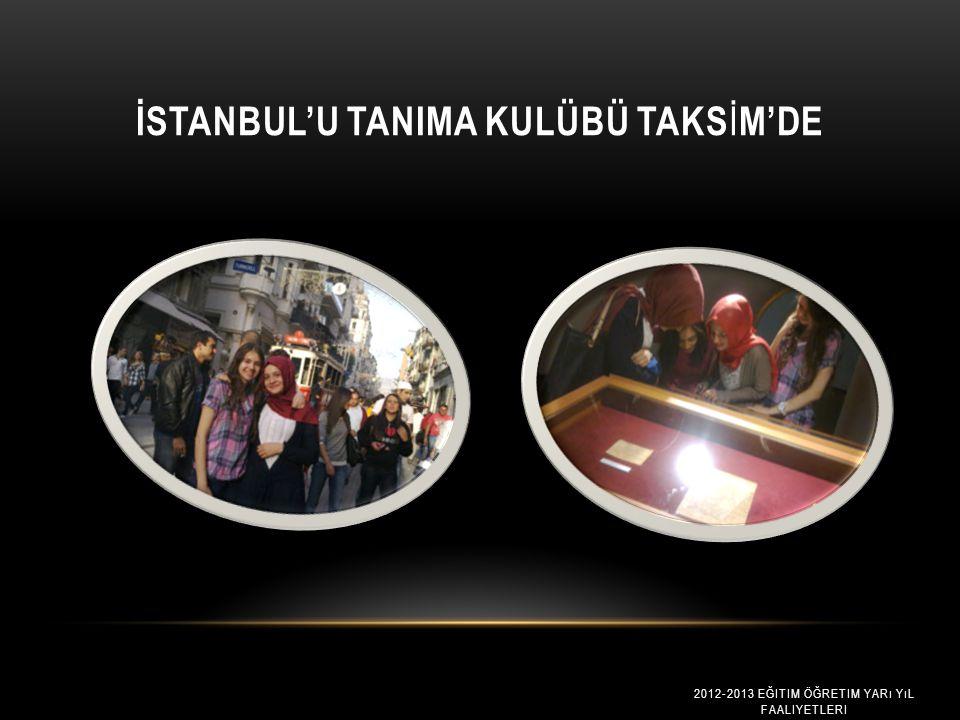 İstanbul'u Tanima Kulübü taksİm'de
