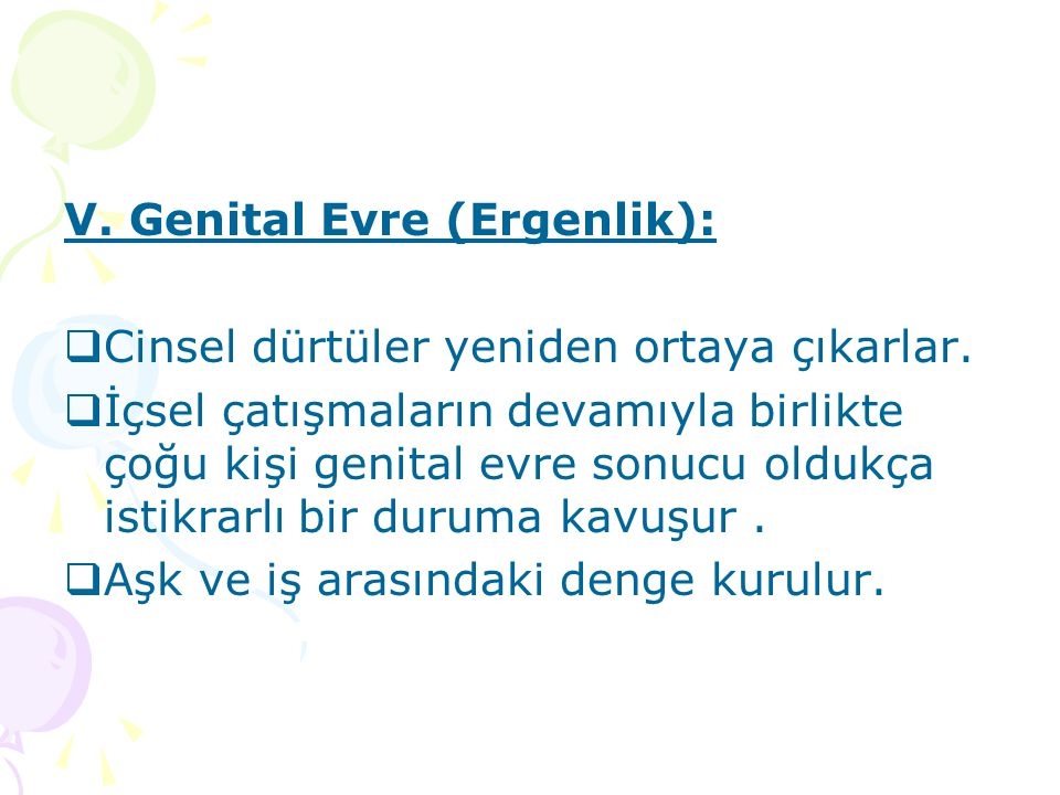 V. Genital Evre (Ergenlik):