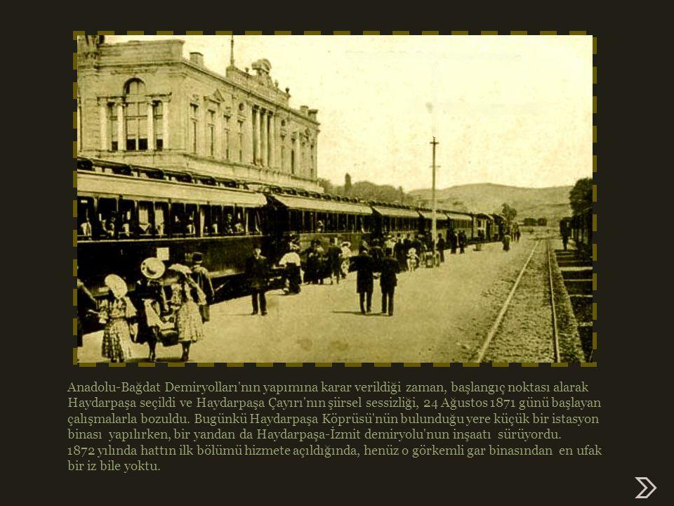 Anadolu-Bağdat Demiryolları nın yapımına karar verildiği zaman, başlangıç noktası alarak