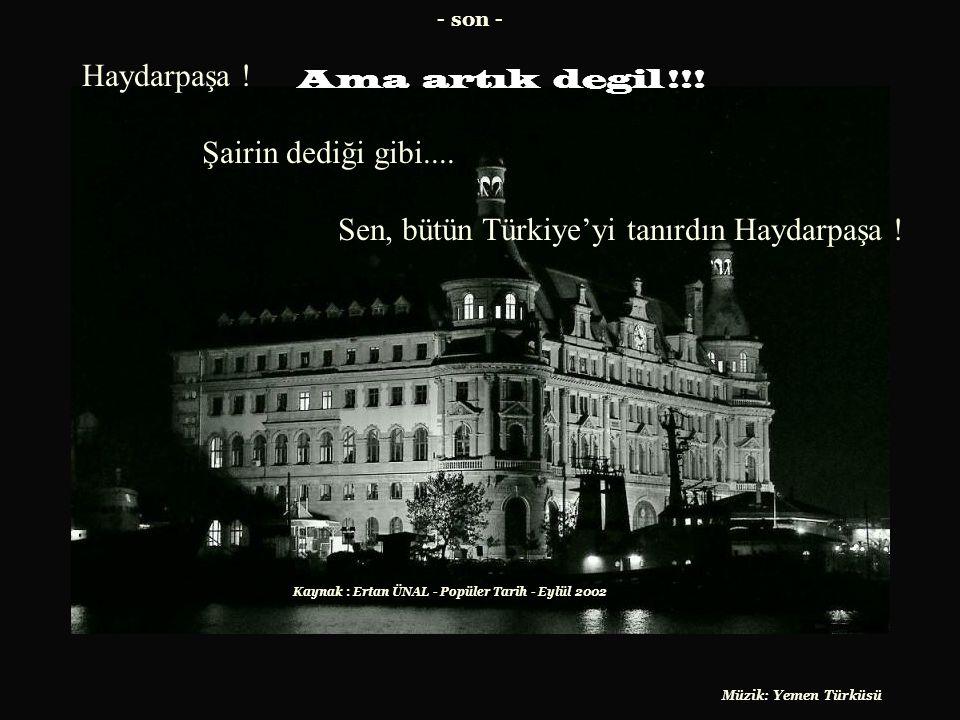 Sen, bütün Türkiye'yi tanırdın Haydarpaşa !