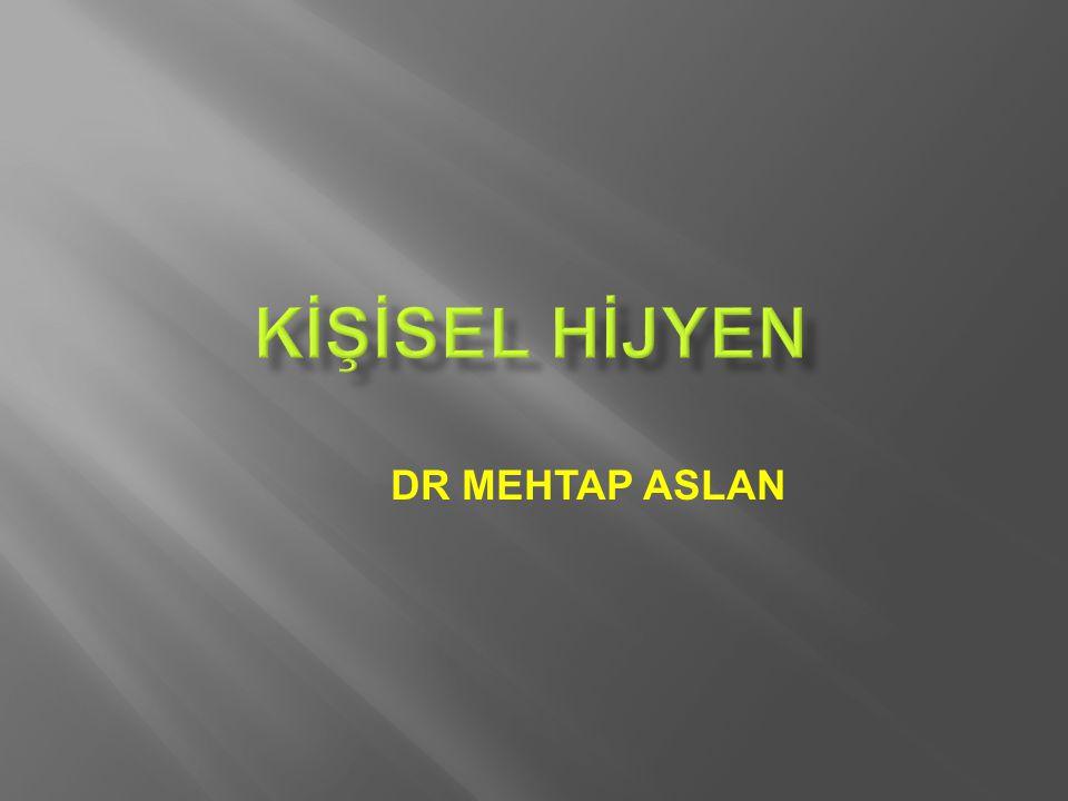 KİŞİSEL HİJYEN DR MEHTAP ASLAN