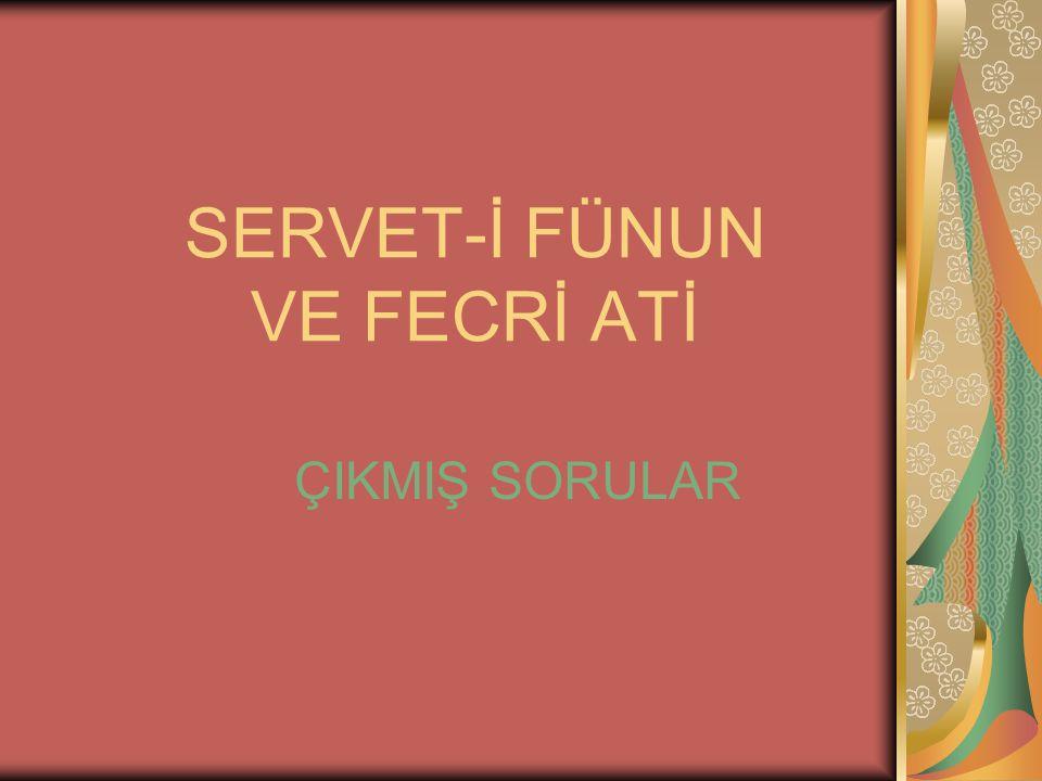 SERVET-İ FÜNUN VE FECRİ ATİ