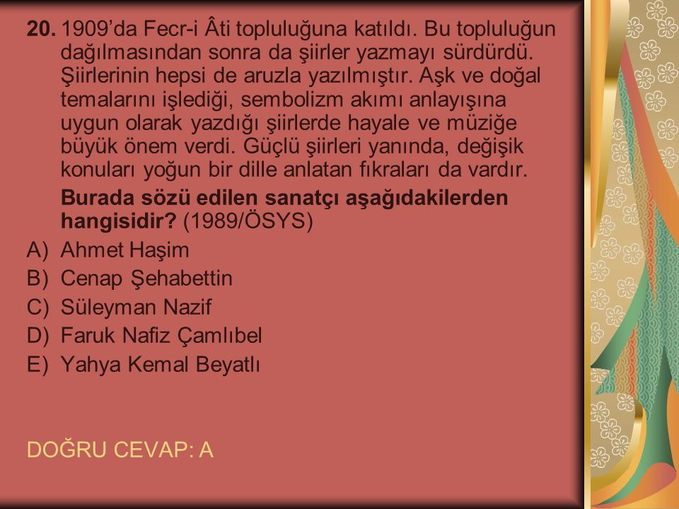 20. 1909'da Fecr-i Âti topluluğuna katıldı