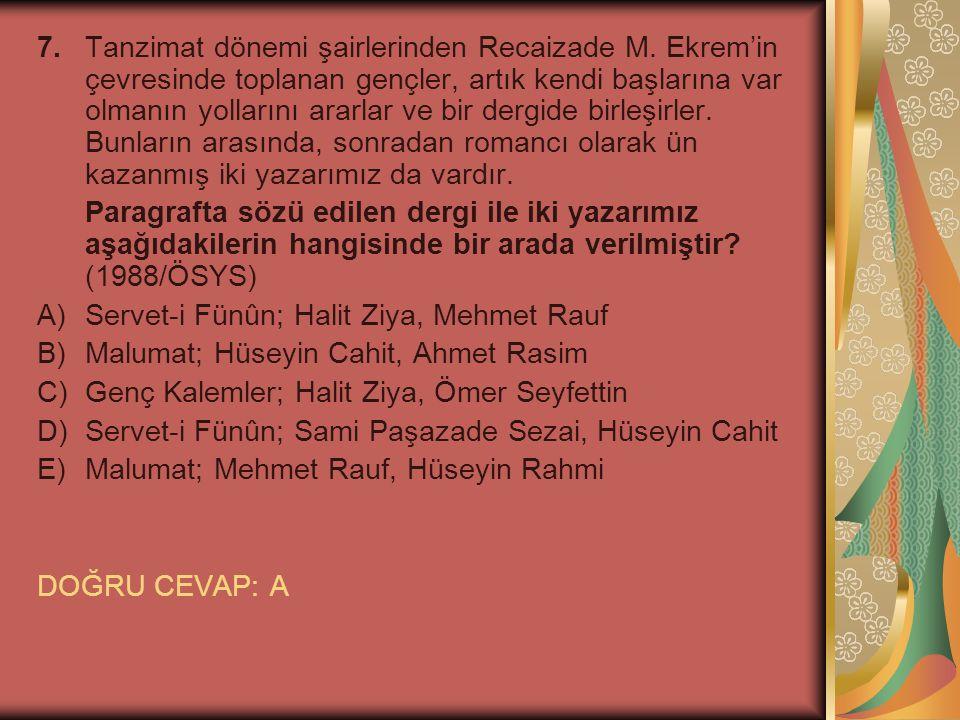 7. Tanzimat dönemi şairlerinden Recaizade M