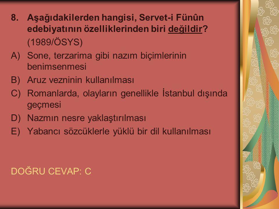 8. Aşağıdakilerden hangisi, Servet-i Fünûn edebiyatının özelliklerinden biri değildir