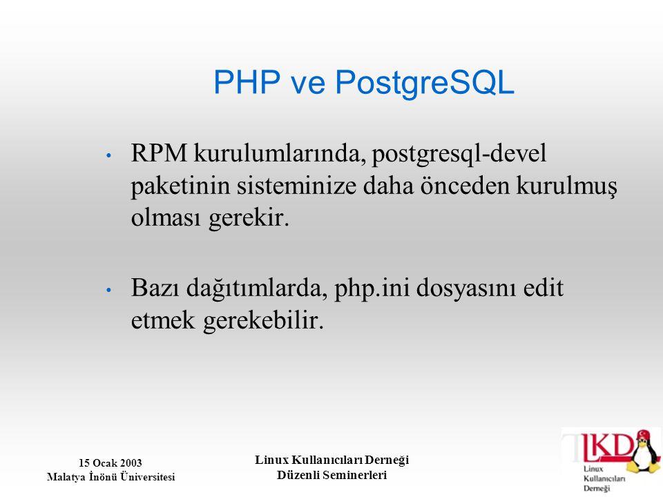 PHP ve PostgreSQL RPM kurulumlarında, postgresql-devel paketinin sisteminize daha önceden kurulmuş olması gerekir.