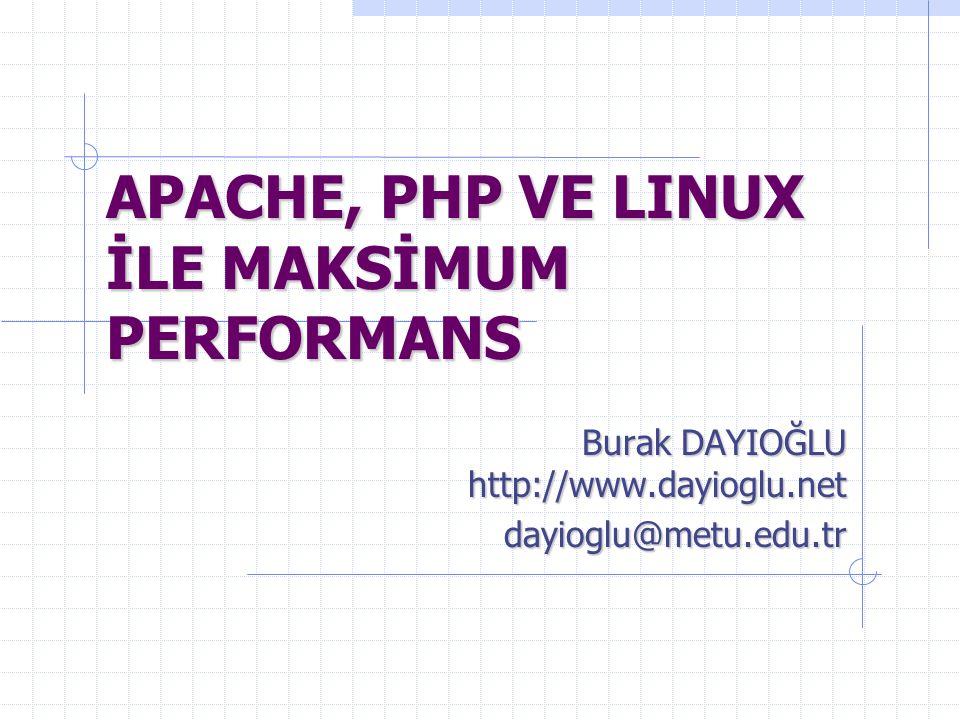 APACHE, PHP VE LINUX İLE MAKSİMUM PERFORMANS