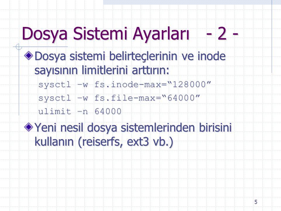 Dosya Sistemi Ayarları - 2 -