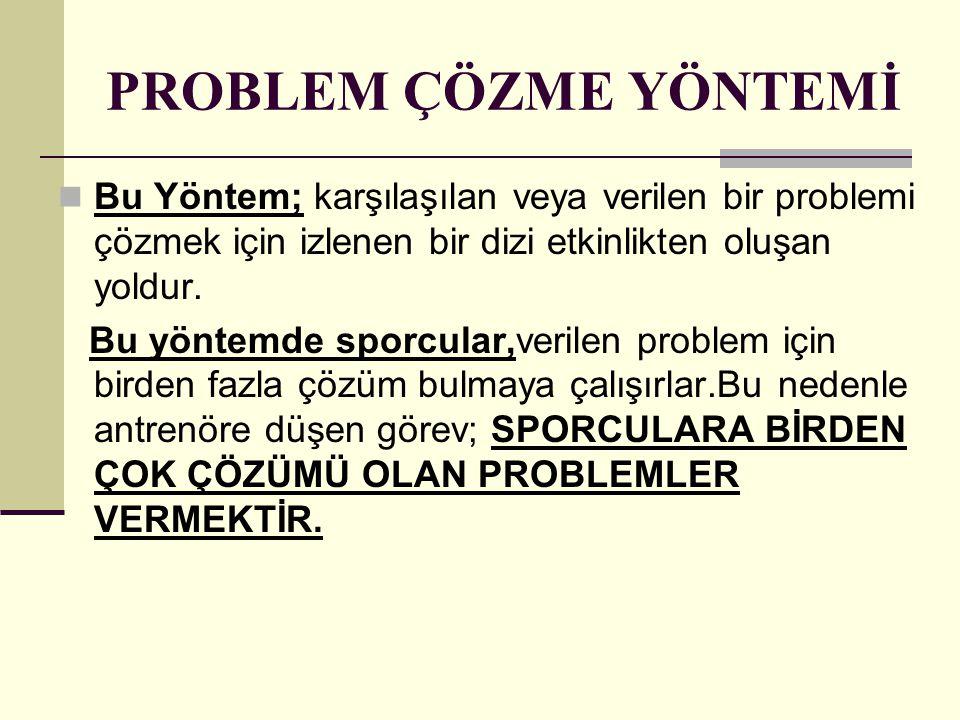 PROBLEM ÇÖZME YÖNTEMİ Bu Yöntem; karşılaşılan veya verilen bir problemi çözmek için izlenen bir dizi etkinlikten oluşan yoldur.