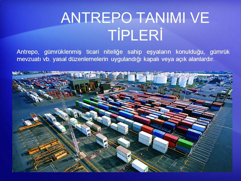 ANTREPO TANIMI VE TİPLERİ