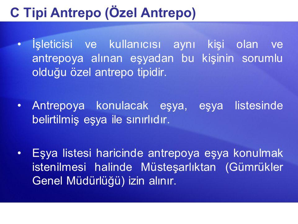 C Tipi Antrepo (Özel Antrepo)