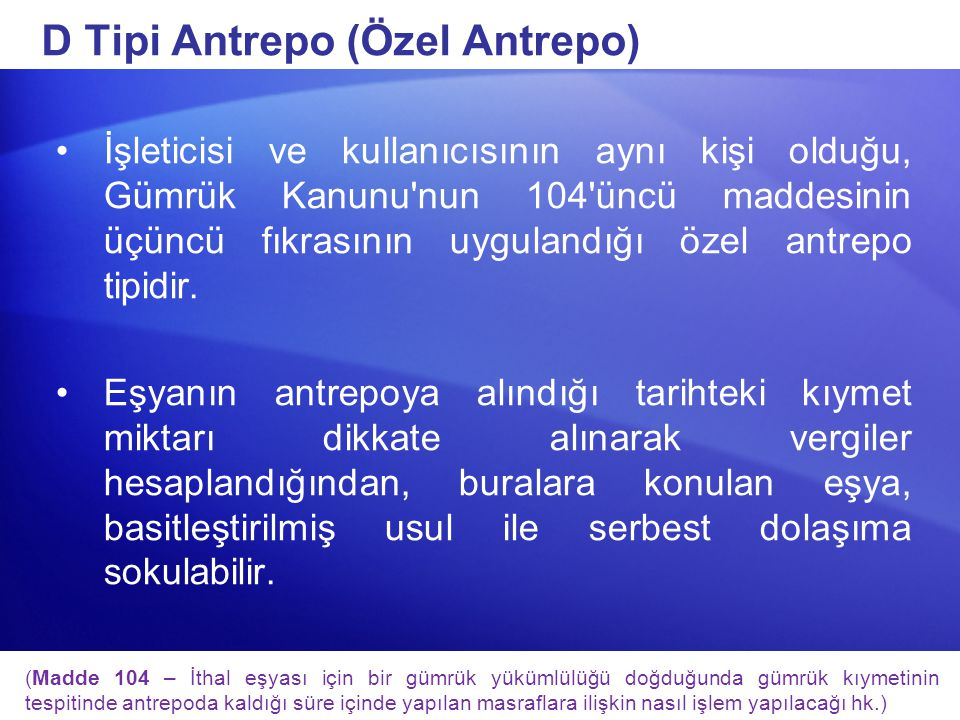 D Tipi Antrepo (Özel Antrepo)