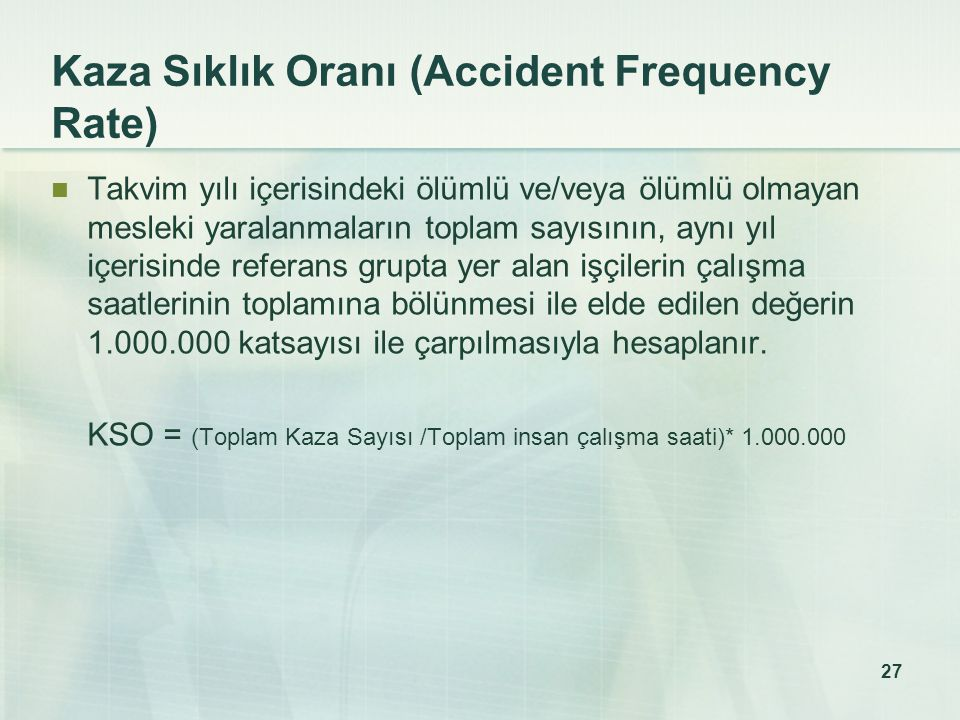Kaza Sıklık Oranı (Accident Frequency Rate)