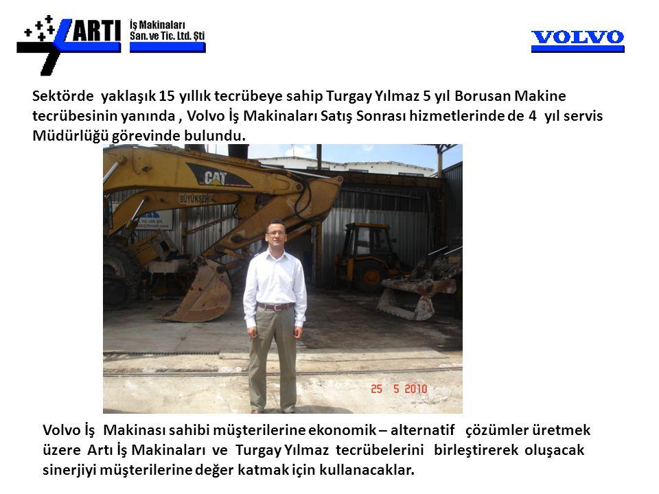 Sektörde yaklaşık 15 yıllık tecrübeye sahip Turgay Yılmaz 5 yıl Borusan Makine