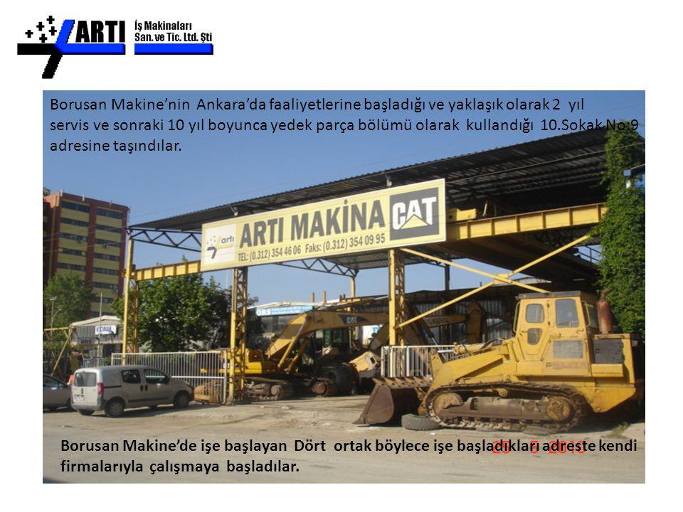 Borusan Makine'nin Ankara'da faaliyetlerine başladığı ve yaklaşık olarak 2 yıl