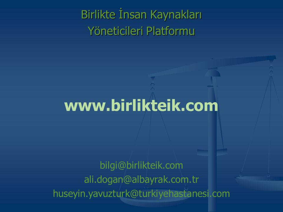 www.birlikteik.com Birlikte İnsan Kaynakları Yöneticileri Platformu