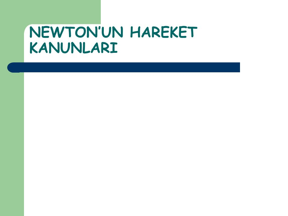NEWTON'UN HAREKET KANUNLARI