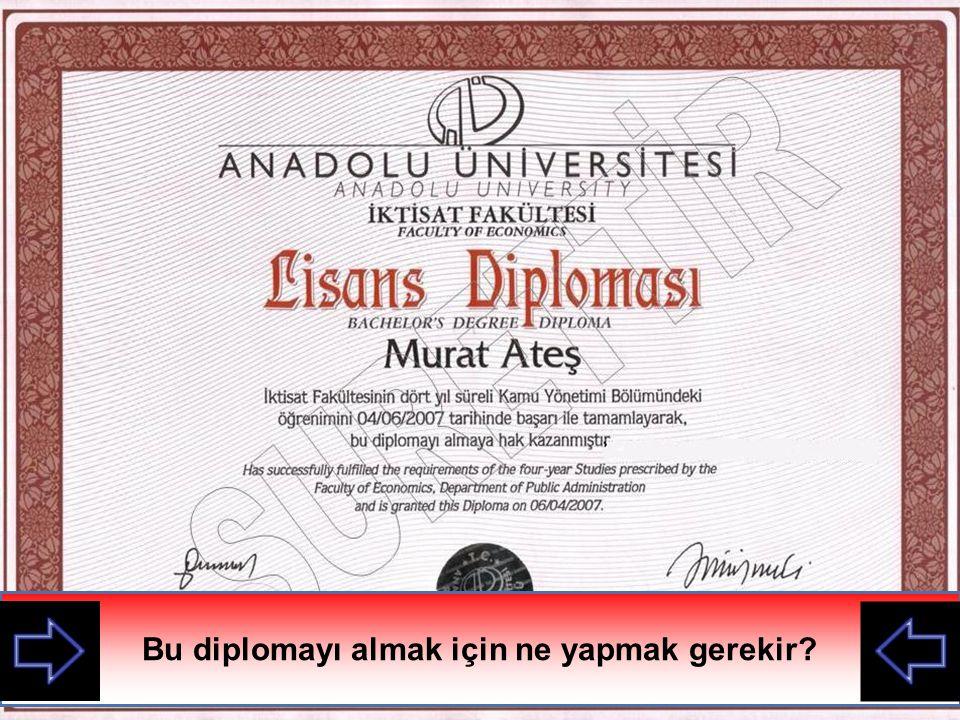 Bu diplomayı almak için ne yapmak gerekir