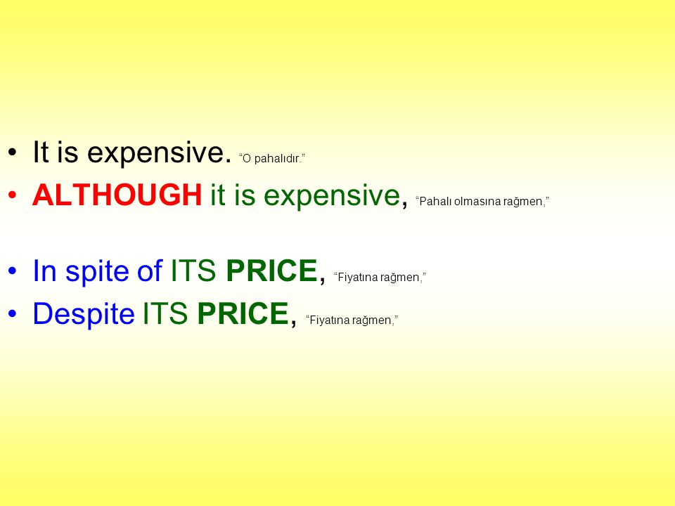 It is expensive. O pahalıdır.