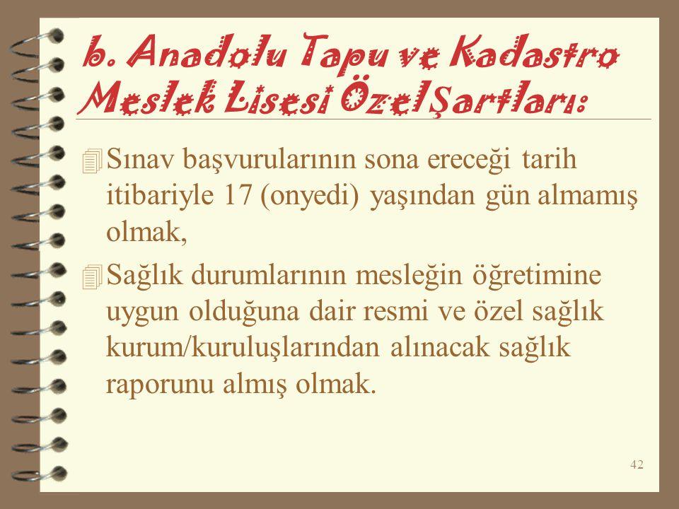 b. Anadolu Tapu ve Kadastro Meslek Lisesi Özel Şartları: