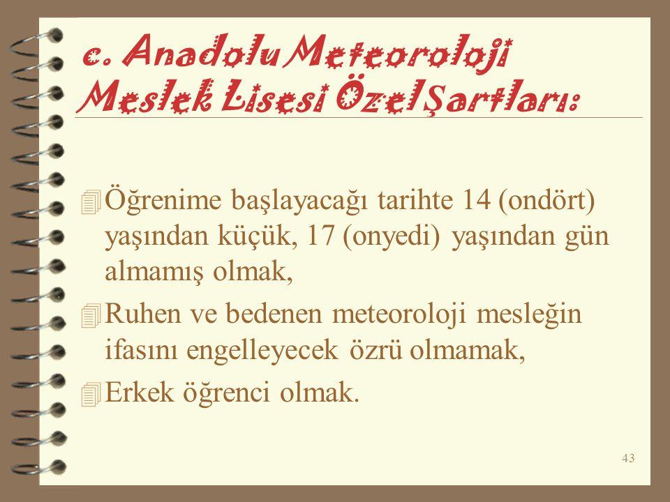 c. Anadolu Meteoroloji Meslek Lisesi Özel Şartları: