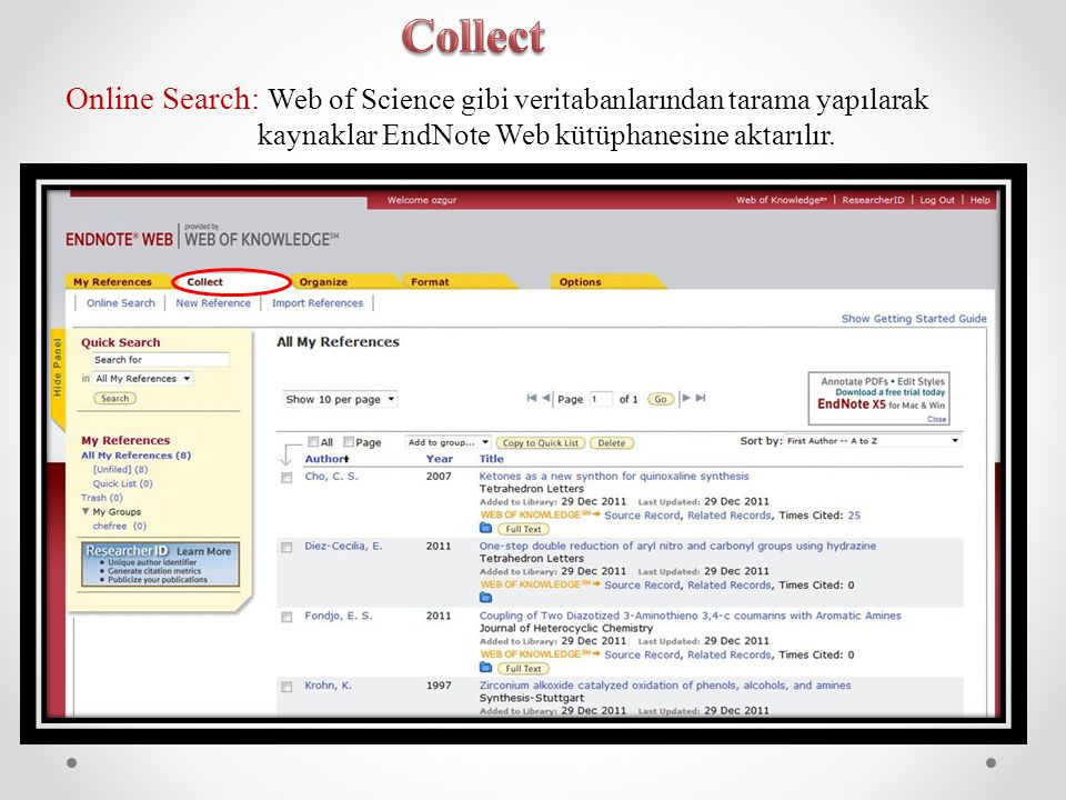 Collect Online Search: Web of Science gibi veritabanlarından tarama yapılarak.