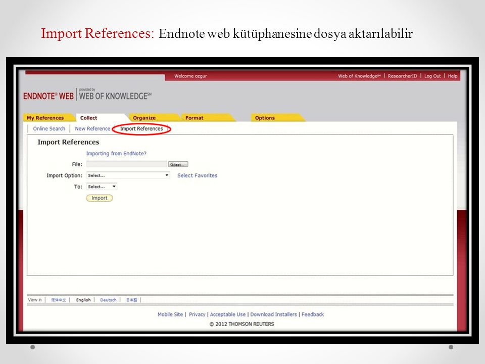 Import References: Endnote web kütüphanesine dosya aktarılabilir