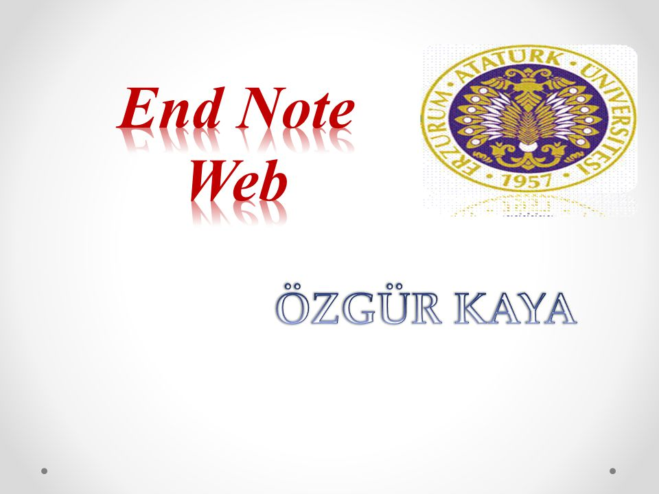 End Note Web ÖZGÜR KAYA