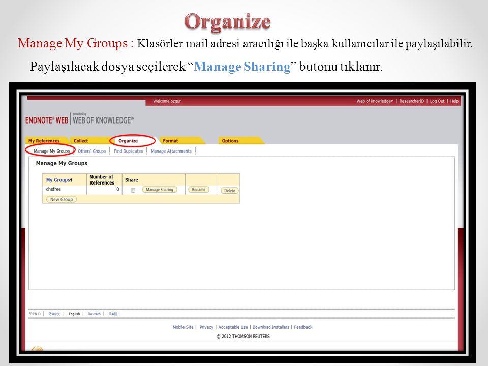 Organize Manage My Groups : Klasörler mail adresi aracılığı ile başka kullanıcılar ile paylaşılabilir.