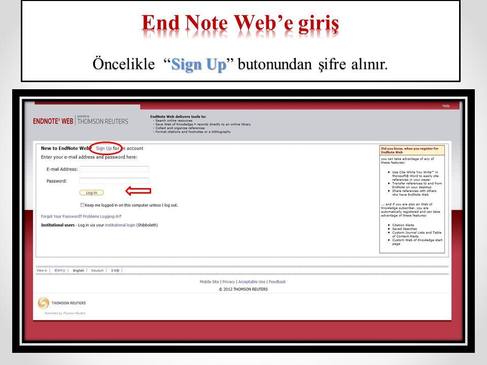 End Note Web'e giriş Öncelikle Sign Up butonundan şifre alınır.