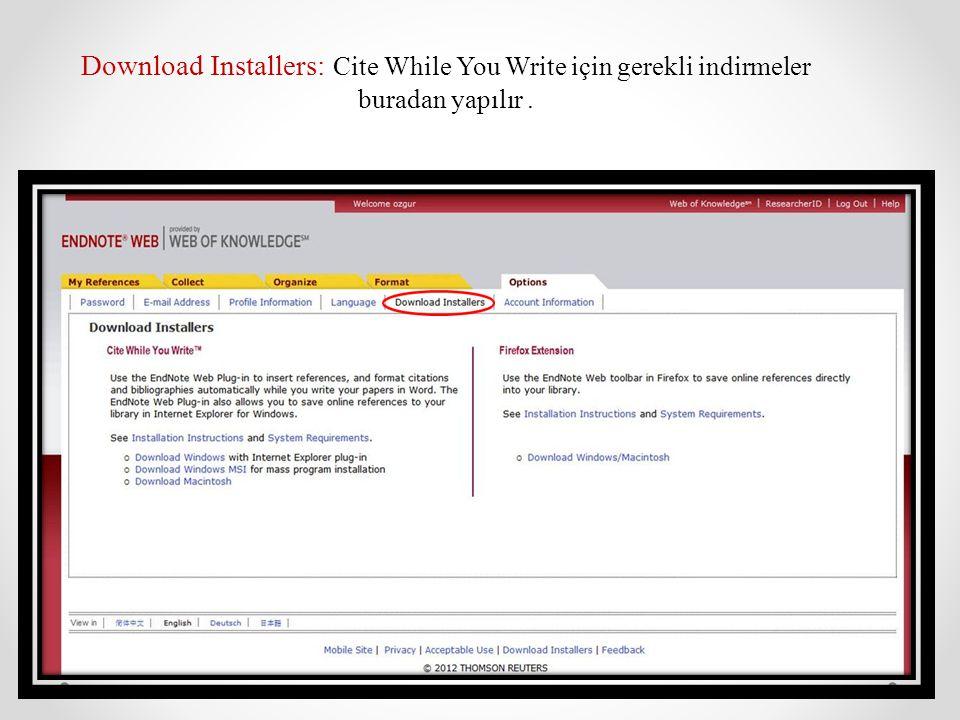 Download Installers: Cite While You Write için gerekli indirmeler buradan yapılır .