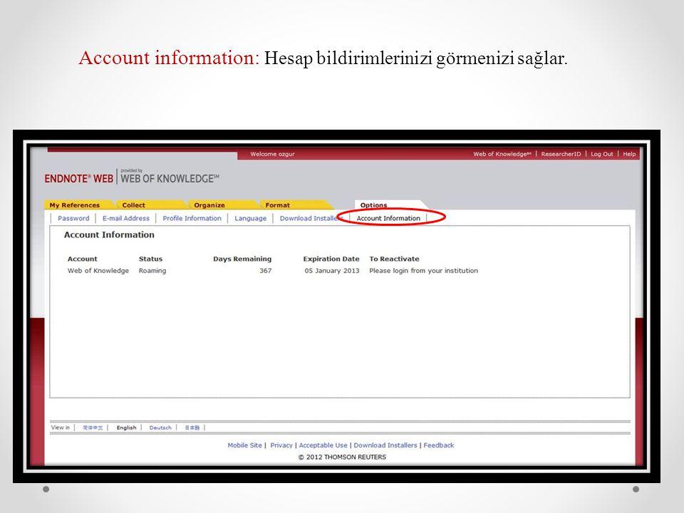 Account information: Hesap bildirimlerinizi görmenizi sağlar.