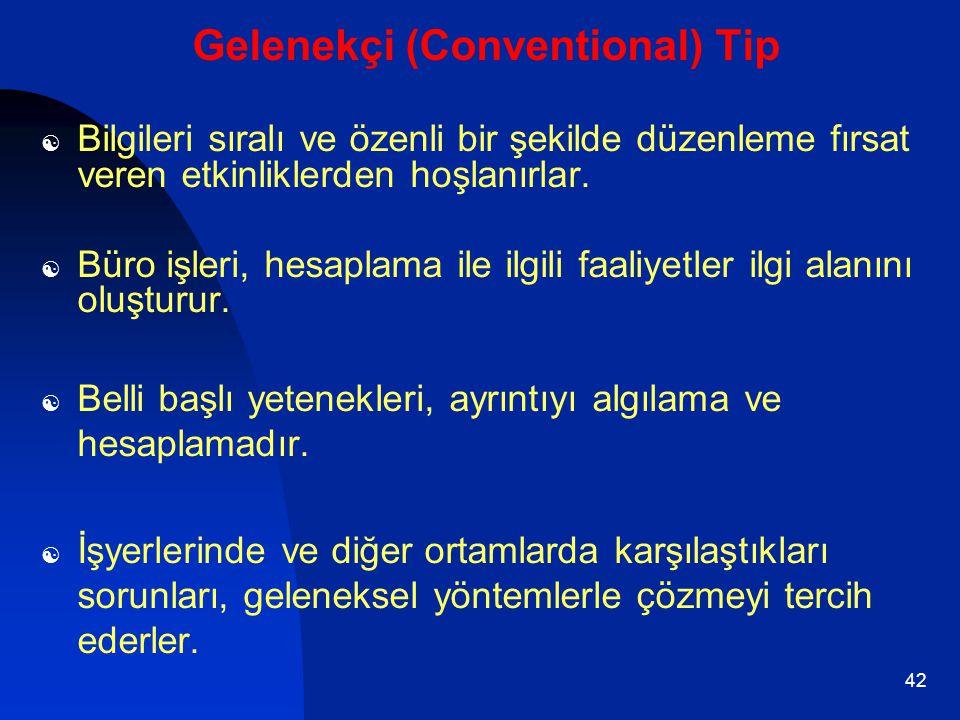 Gelenekçi (Conventional) Tip