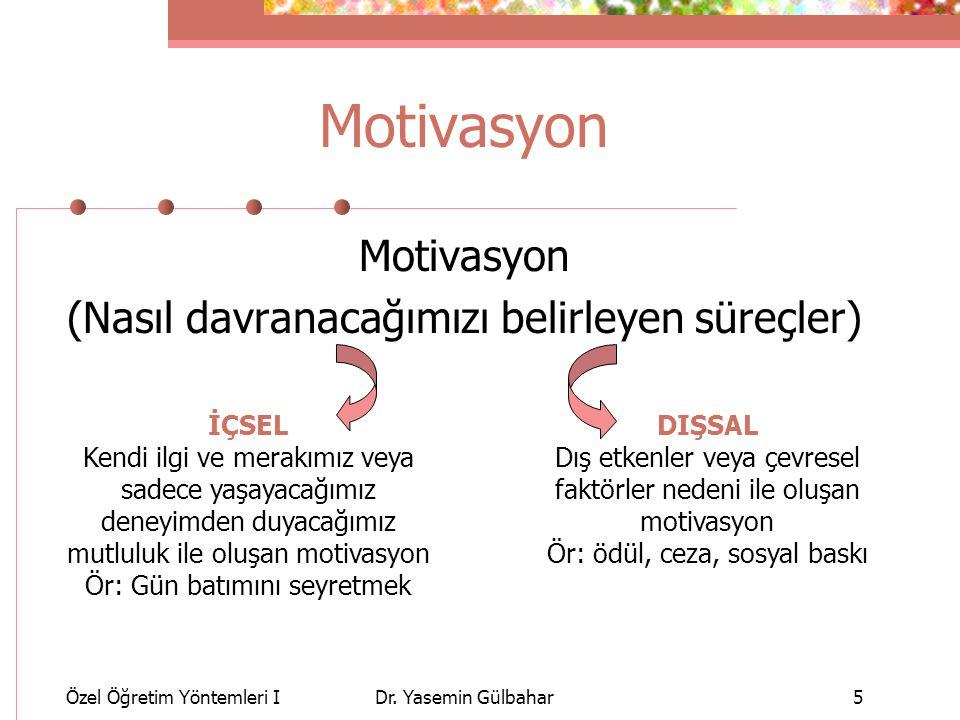Motivasyon Motivasyon (Nasıl davranacağımızı belirleyen süreçler)