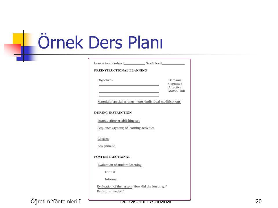 Örnek Ders Planı Öğretim Yöntemleri I Dr. Yasemin Gülbahar