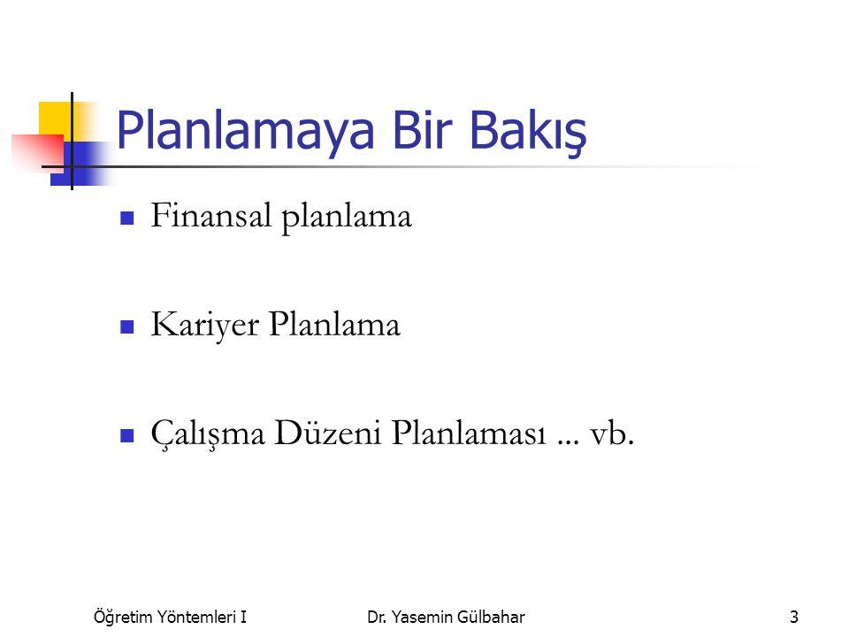 Planlamaya Bir Bakış Finansal planlama Kariyer Planlama