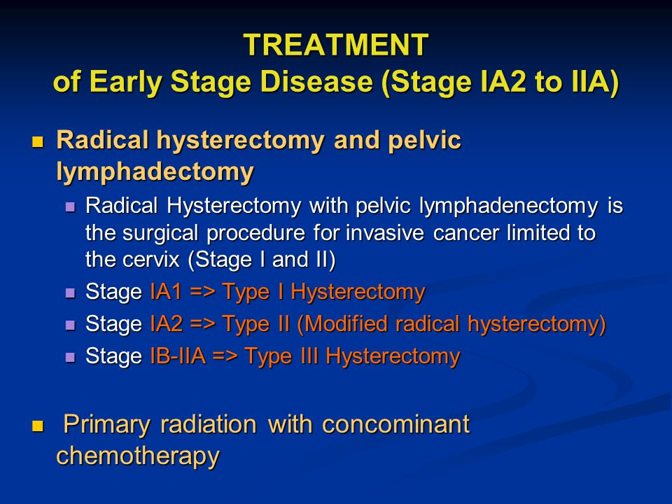 TREATMENT of Early Stage Disease (Stage IA2 to IIA)