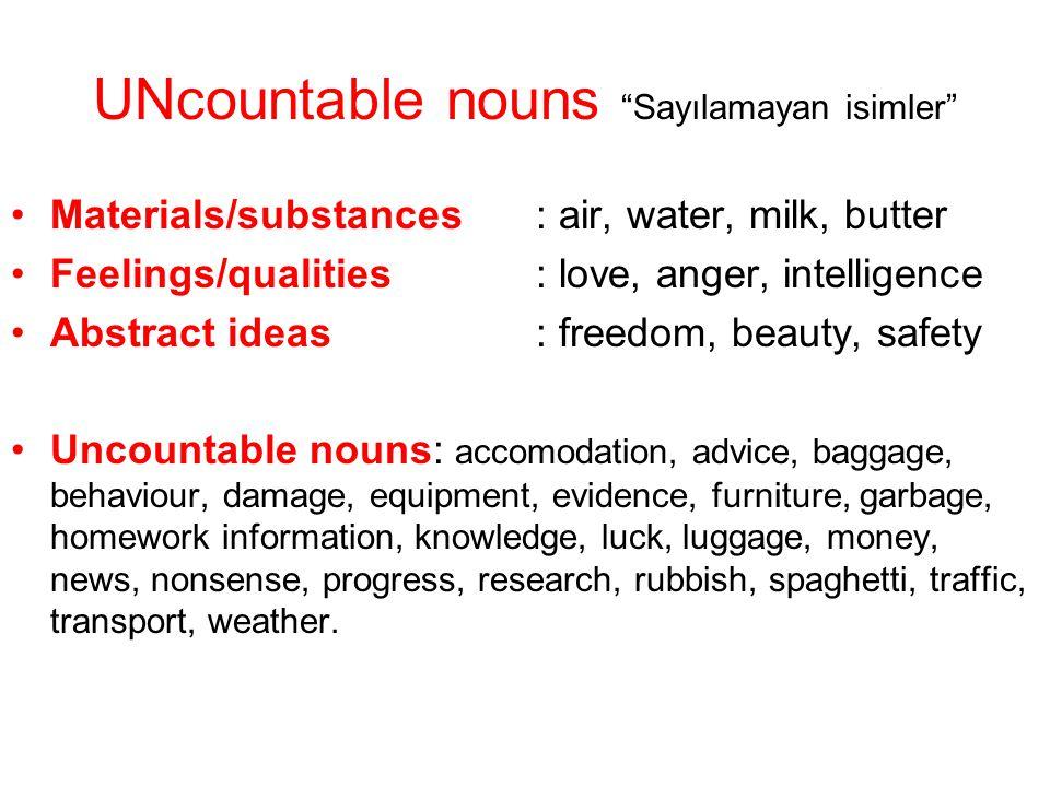 UNcountable nouns Sayılamayan isimler