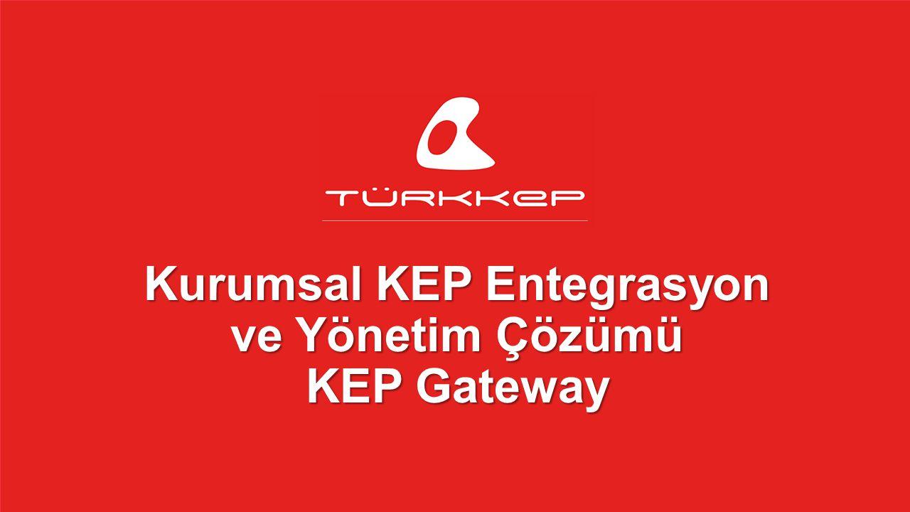 Kurumsal KEP Entegrasyon ve Yönetim Çözümü KEP Gateway