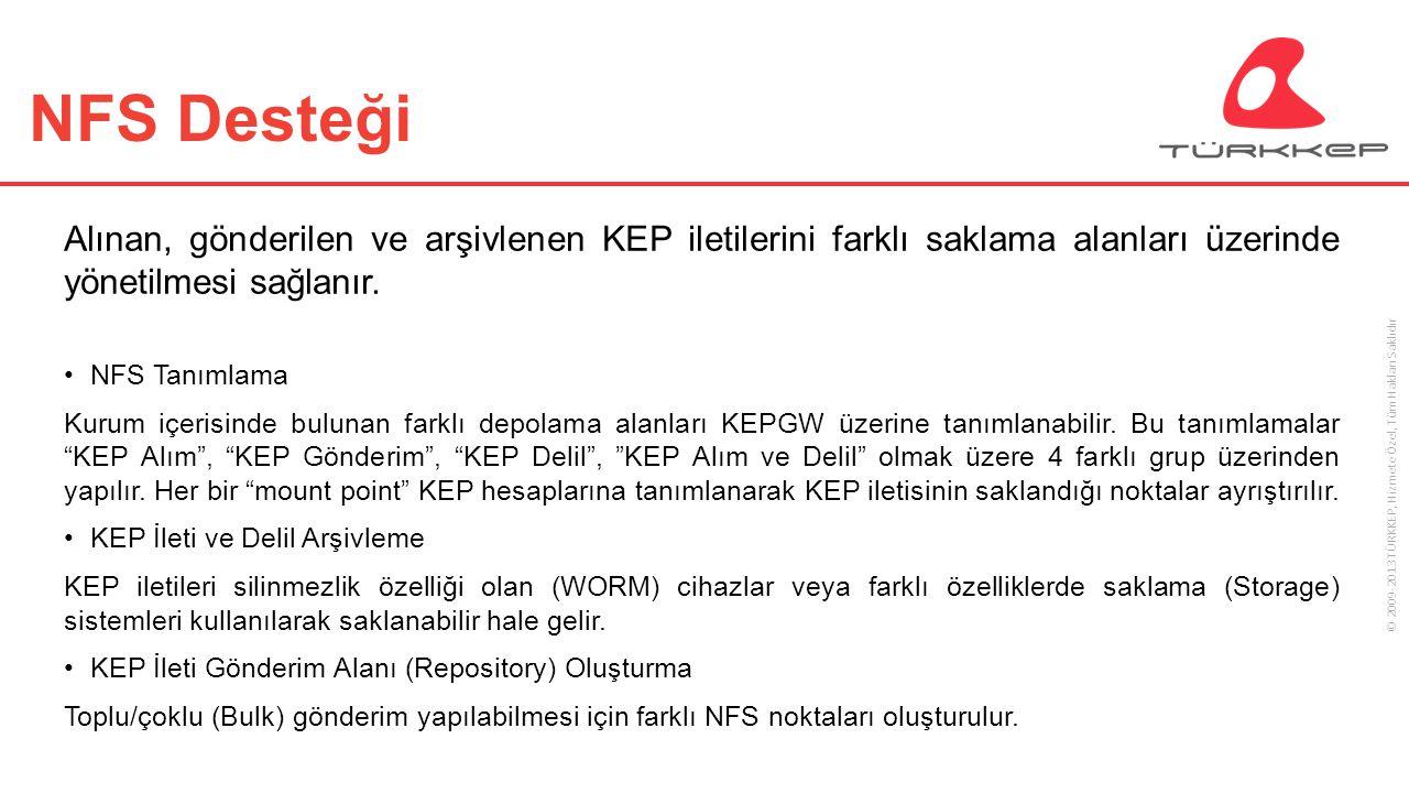 NFS Desteği Alınan, gönderilen ve arşivlenen KEP iletilerini farklı saklama alanları üzerinde yönetilmesi sağlanır.